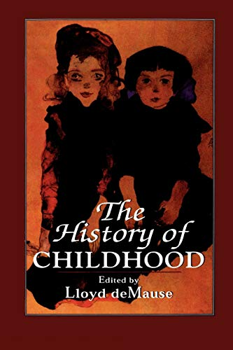 9781568215518: The History of Childhood: Untold Story of Child Abuse (The Master Work)