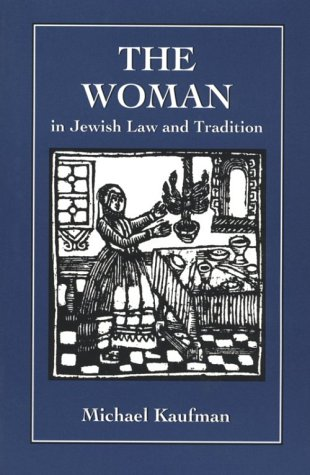 9781568216249: The Woman in Jewish Law & Tradition