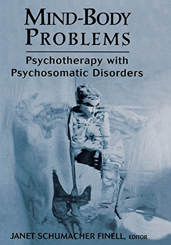 Mind-Body Problems: Psychotherapy with Psychosomatic Disorders: Finell, Janet Schumacher
