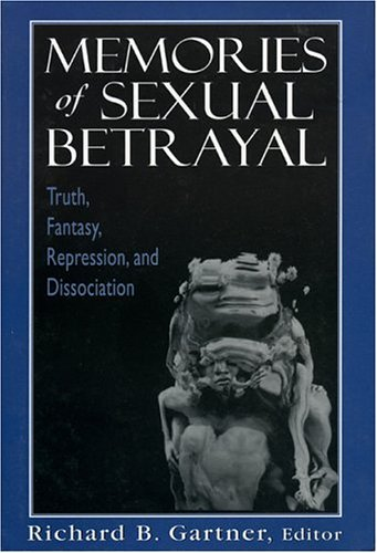 9781568217048: Memories of Sexual Betrayal: Truth, Fantasy, Repression, and Dissociation
