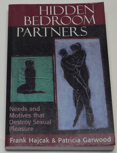9781568217215: Hidden Bedroom Partners: Needs and Motives That Destroy Sexual Pleasure (The Master Work Series)