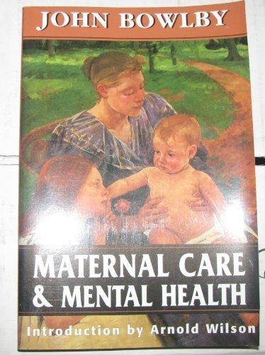 Maternal Care and Mental Health: John Bowlby