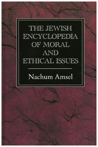 9781568217611: The Jewish Encyclopedia of Moral and Ethical Issues