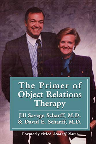 The Primer of Object Relations Therapy (International: Jill Savege Scharff,