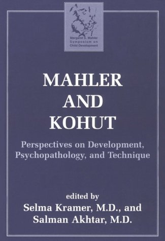 9781568217857: Mahler and Kohut: Perspectives on Development, Psychopathology, and Technique