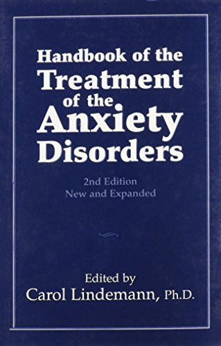 Handbook of the Treatment of the Anxiety: Lindemann, Carol (editor)