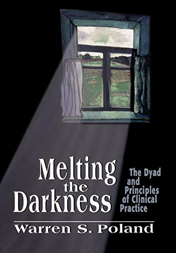 9781568218168: Melting the Darkness: The Dyad and Principles of Clinical Practice