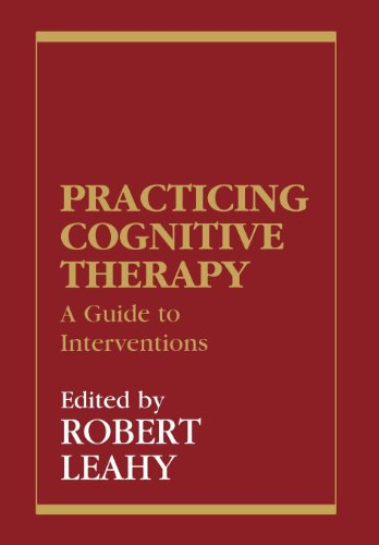 9781568218243: Practicing Cognitive Therapy: A Guide to Interventions (New Directions in Cognitive-Behavior Therapy)
