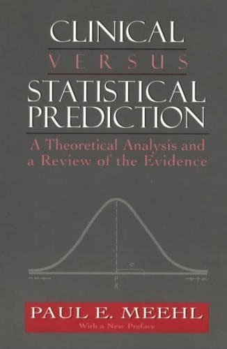 9781568218311: Clinical Versus Statistical Prediction: A Theoretical Analysis and a Review of the Evidence