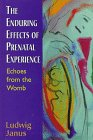 9781568218533: The Enduring Effects of Prenatal Experience: Echoes from the Womb