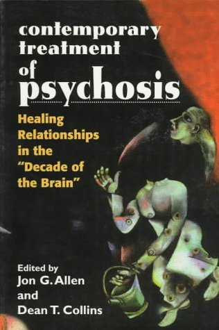 9781568218731: Contemporary Treatment of Psychosis: Healing Relationships in the 'Decade of the Brain'