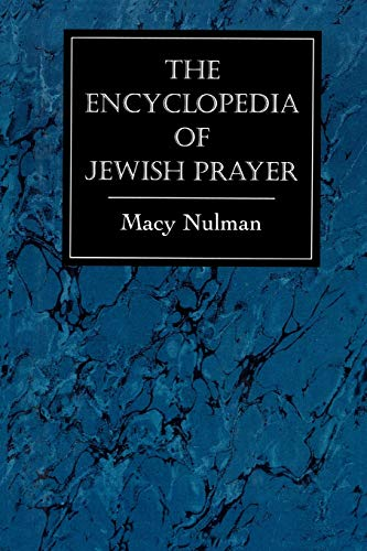 9781568218854: The Encyclopedia of Jewish Prayer: The Ashkenazic and Sephardic Rites