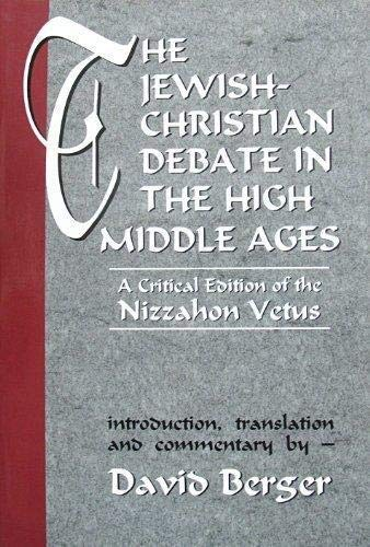 9781568219196: The Jewish-Christian Debate in the High Middle Ages: A Critical Edition of the Nizzahon Vetus