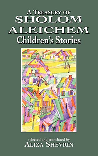 A Treasury of Sholom Aleichem Childrens Stories: Sholem Aleichem