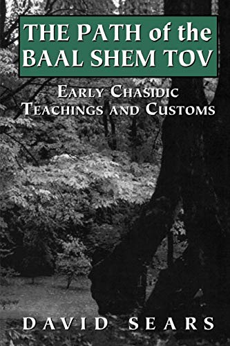 9781568219721: Path of the Baal Shem Tov: Early Chasidic Teachings and Customs