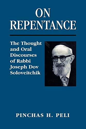 9781568219851: On Repentance: The Thought and Oral Discourses of Rabbi Joseph Dov Soloveitchik