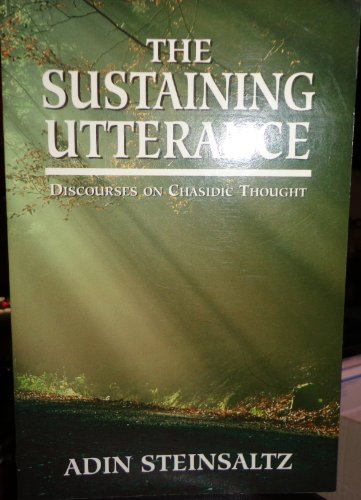 9781568219974: The Sustaining Utterance: Discourses on Chasidic Thought