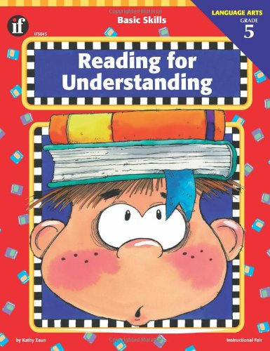 Basic Skills Reading for Understanding, Grade 5: Zaun, Kathy