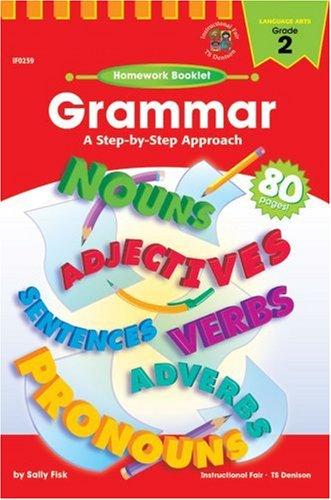 Grammar, A Step-By-Step Approach Homework Booklet, Grade: Fisk, Sally