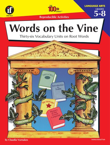 9781568226613: Words on the Vine, Grades 5 - 8: 36 Vocabulary Units on Root Words (The 100+ Series™)