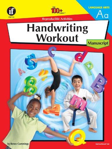 The 100+ Series Handwriting Workout: Manuscript: Renee Cummings