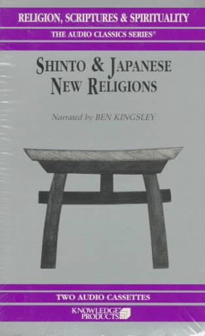 Shinto and Japanese New Religions (Religion, Scriptures and Spirituality The Audio Classics Series)