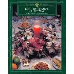 Beautiful Floral Christmas: 16 Easy Christmas Decorations: McCoy, Carole