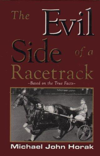 The Evil Side of a Racetrack: Horak, Michael John