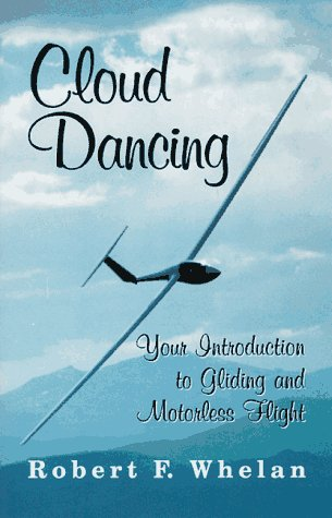 9781568250250: Cloud Dancing: Your Introduction to Gliding and Motorless Flight