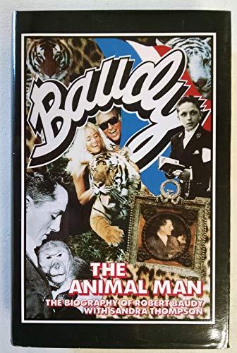 9781568250335: Baudy the Animal Man: The Biography of Robert Baudy