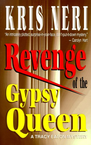 REVENG OF THE GYPSY QUEEN: A Tracy Eaton Mystery [AWARD WINNER]