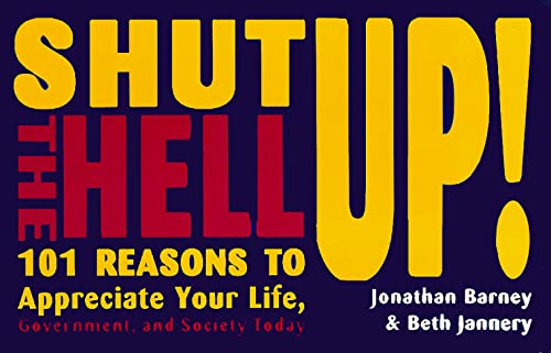 Shut the Hell Up!: 101 Reasons to: Barney, Jonathan, Jannery,