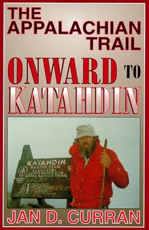 9781568250724: The Appalachian Trail--Onward to Katahdin
