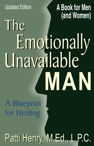 9781568250960: The Emotionally Unavailable Man: A Blueprint for Healing