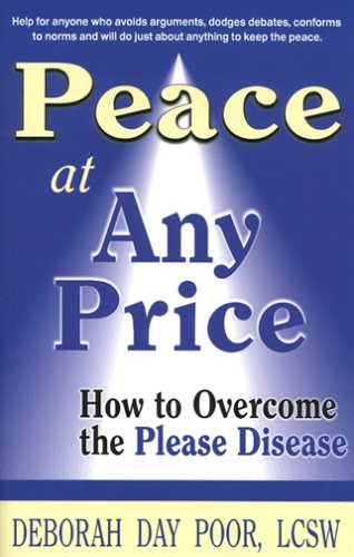 9781568250991: Peace At Any Price: How To Overcome The Please Disease