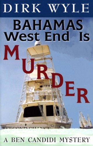 Bahamas West End Is Murder (Ben Candidi Mysteries): Wyle, Dirk
