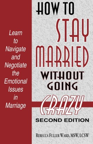 9781568251677: How to Stay Married: Without Going Crazy
