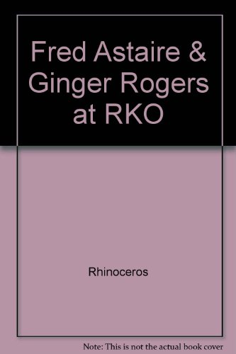 Fred Astaire & Ginger Rogers at RKO: Rhinoceros
