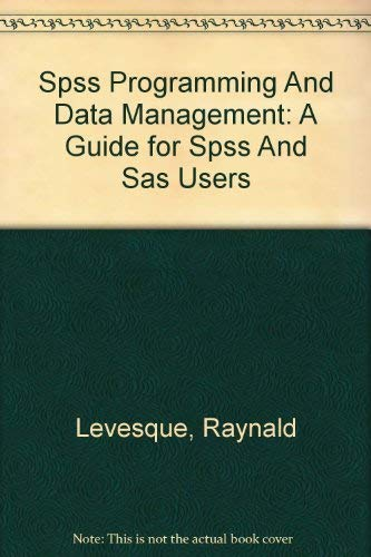 9781568273556: Spss Programming And Data Management: A Guide for Spss And Sas Users