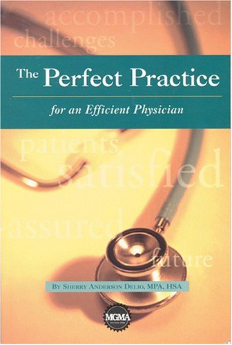 The Perfect Practice for the Efficient Physician: Sherry Anderson Delio