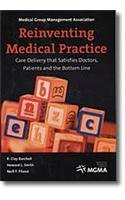 Reinventing Medical Practice: Care Delivery that Satisfies: Burchell, R. Clay