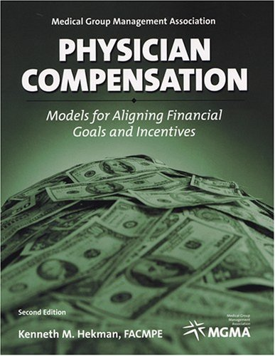 9781568291796: Physician Compensation: Models for Aligning Financial Goals and Incentives