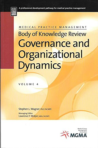 9781568292403: Governance and Organizational Dynamics: Medical Practice Management Body of Knowledge Review Series