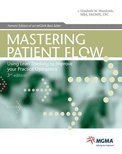 Mastering Patient Flow: Using Lean Thinking to Improve Your Practice Operations (Medical Practice Management Core Learning) (156829283X) by Elizabeth W. Woodcock