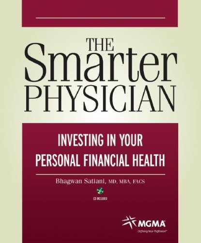 The Smarter Physician: Investing in Your Personal Financial Health: Satiani, Bhagwan