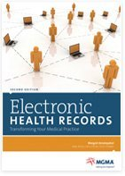 Electronic Health Records: Transforming Your Medical Practice, second edition: Amatayakul, Margret