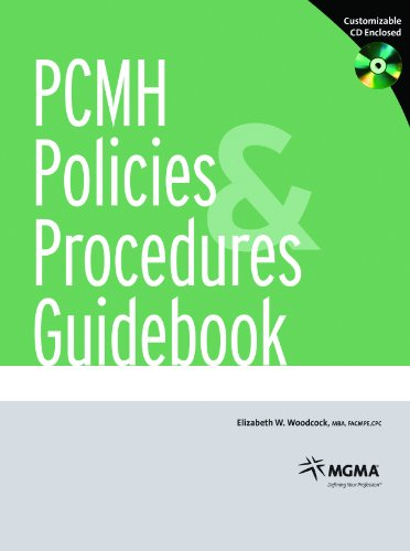 PCMH Policies and Procedures Guidebook (156829428X) by CPC; Elizabeth W. Woodcock; FACMPE; MBA
