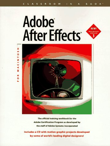 9781568302676: Adobe After Effects: For Macintosh (Classroom in a Book)