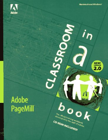 9781568303192: The Adobe Pagemill 2.0: Classroom in a Book