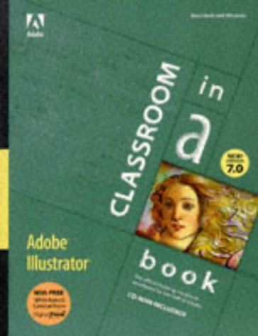 9781568303710: Adobe Illustrator 7 0: Classroom in a Book with CDROM (Classroom in a Book (Adobe))